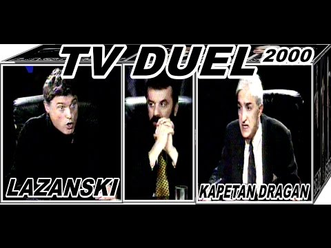 TV DUEL-LAZANSKI VS KAPETAN DRAGAN  2000