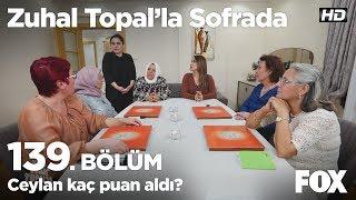 Ceylan kaç puan aldı? Zuhal Topal'la Sofrada 139. Bölüm