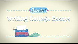 Writing the College Essay | College Counseling Episode 5