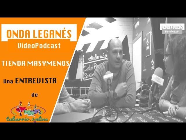 Entrevista de Tu Barrio Online a la tienda MAS Y MENOS del GRUPO AMAS