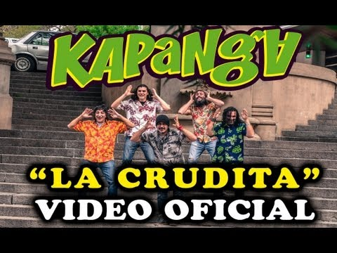 Kapanga - La crudita (video oficial) HD