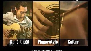 (VTC10) Nhịp Sống Mới - Nghệ thuật Fingerstyle Guitar (Dec 6, 2014)