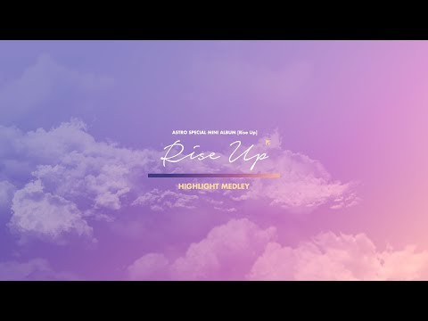 ASTRO 아스트로 - Special Mini Album 'Rise Up' Highlight Medley