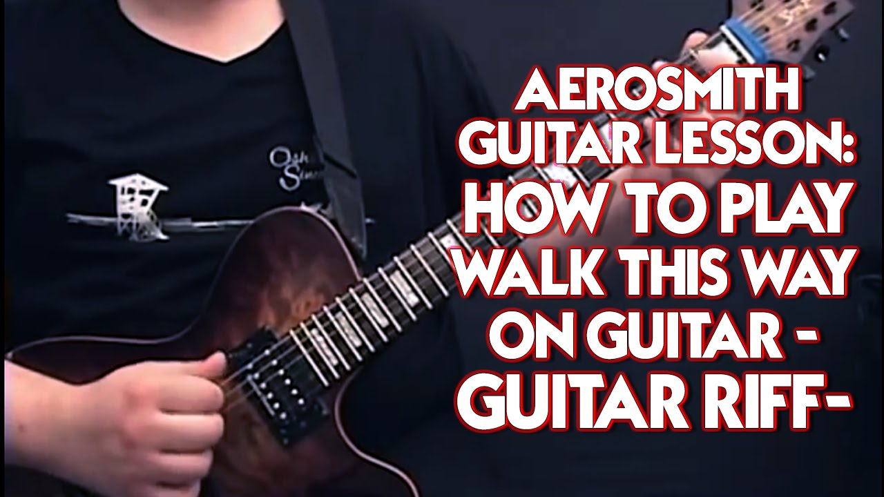 Aerosmith Guitar Lesson How To Play Walk This Way On Guitar