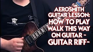 Aerosmith Guitar Lesson: How to play Walk This Way on Guitar - Guitar Riff -