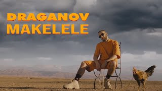 Draganov - MAKELELE - Prod by Nouvo (OFFICIAL MUSIC VIDEO)