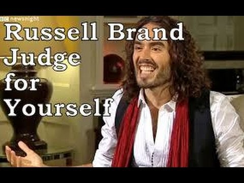 Russell Brand, Judge for Yourself, Ignore the (Hyper) Critical Shill Channels