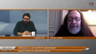 Ursula K. Le Guin'in ardından. Bülent Somay anlatıyor