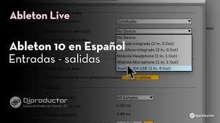 Ableton Live 10 en español  - Entradas y salidas