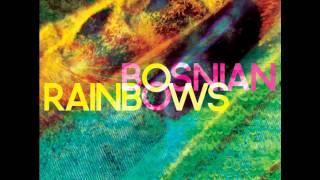 Bosnian Rainbows - Always on the run