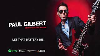 Paul Gilbert  Let That Battery Die (Behold Electric Guitar)