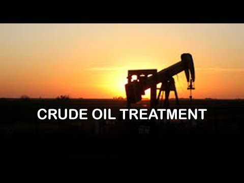 Crude Oil Treatment.Petroleum Engineering