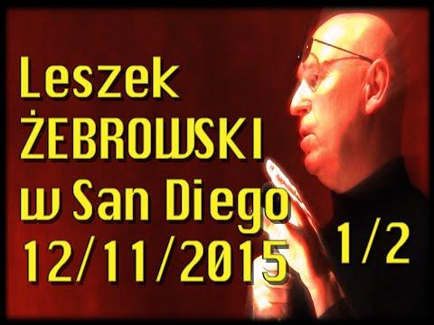 Leszek Żebrowski w San Diego, CA  Część I: Prelekcja
