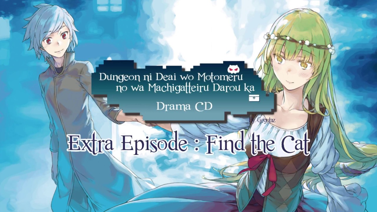 [Translated] Danmachi Drama CD Find the Cat Part 1 subbed