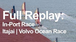 Itajai In-Port Race Full Replay | Volvo Ocean Race