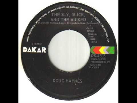 Doug Haynes The Sly, Slick And The Wicked