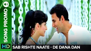 Download Sab Rishte Naate ( Song Promo) | De Dana Dan | Akshay Kumar & Katrina Kaif MP3 song and Music Video