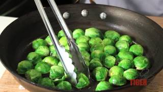 How To Make Glazed Brussels Sprouts By Chef Dangoor -- Tigerchef