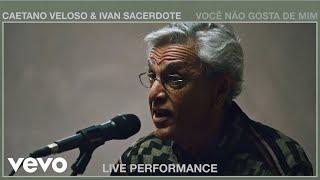 Gambar cover Caetano Veloso - Você Não Gosta de Mim (Live Performance) | Vevo ft. Ivan Sacerdote