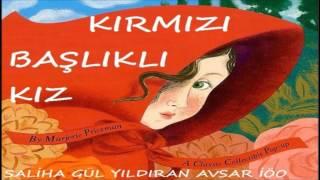 Kırmızı Başlıklı Kızın Hikayesi Sesli Türkçe Masal Dinle