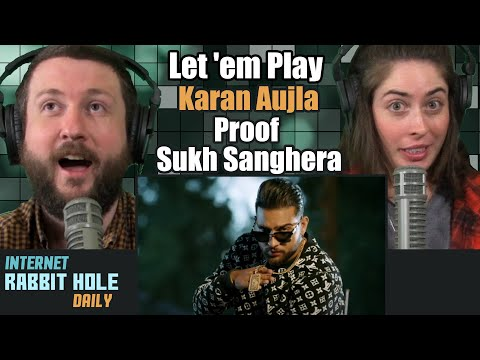 Let 'em Play (FULL VIDEO) Karan Aujla I Proof I Sukh Sanghera I Punjabi Music Video 2020 | REACTION
