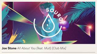 Joe Stone - All About You (feat. Mull) [Club Mix] (Official Audio)