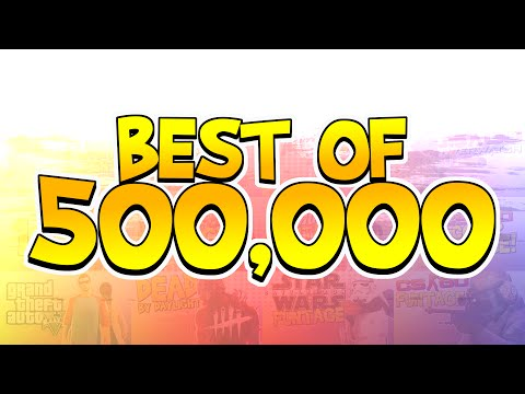 BEST OF 500,000! (Funny Moments)