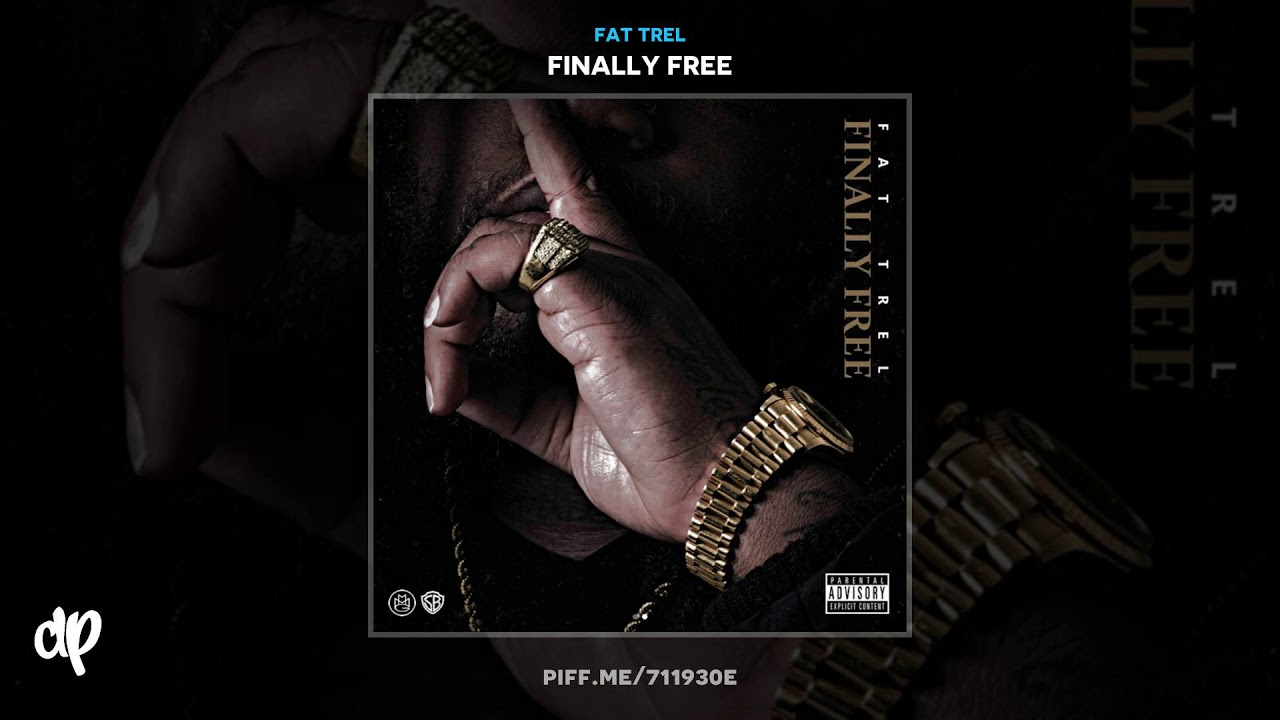 Download Fat Trel - Sick-N-Tired [Finally Free]