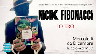 "NICK FIBONACCI ""io ERO"" intervistato da dj Meo"