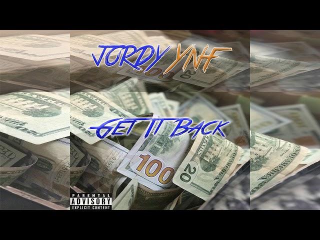 JordyYNF - Get It Back (Prod By. TheBeatPlug & TrellGotWings)