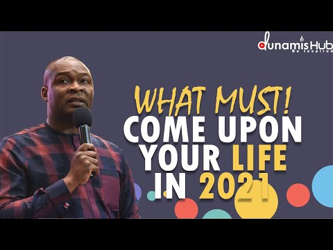 WHAT MUST COME UPON YOU IN 2021 | APOSTLE JOSHUA SELMAN