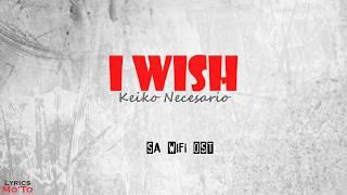 I wish - Keiko Necesario (Ang babaeng allergic sa wifi OST)