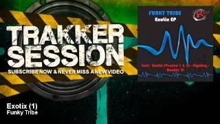 Funky Tribe - Exotix - 1 - TrakkerSession