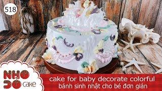 cake for baby decorate colorful - bánh sinh nhật cho bé đơn giản (518)