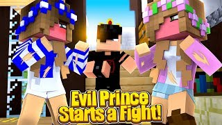 THE EVIL PRINCE STARTS A FIGHT BETWEEN ME AND LITTLE KELLY!! (Minecraft Roleplay).