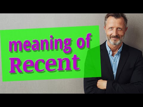 Recent | Meaning of recent