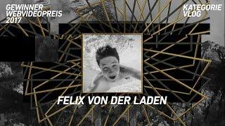 Felix von der Laden gewinnt den Webvideopreis 2017 in der Kategorie Vlog!