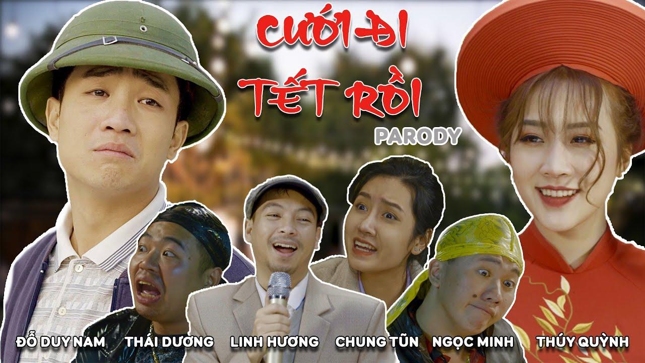 [ Nhạc Chế ] Cưới Đi Tết Rồi – Parody Official | Đỗ Duy Nam, Thái Dương, Linh Hương, Chung Tũn…