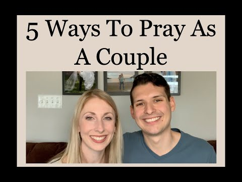 5 Ways To Pray As A Couple
