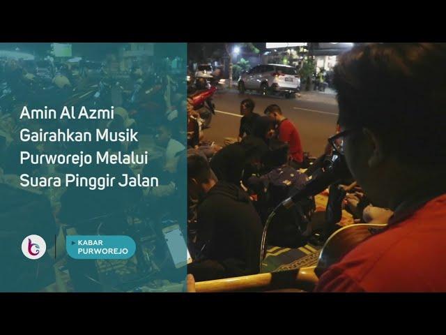 Amin Al Azmi Gairahkan Musik Purworejo Melalui Suara Pinggir Jalan