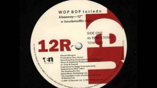 Wop Bop Torledo - Kissaway (Soulamuffin Mix) [1991]