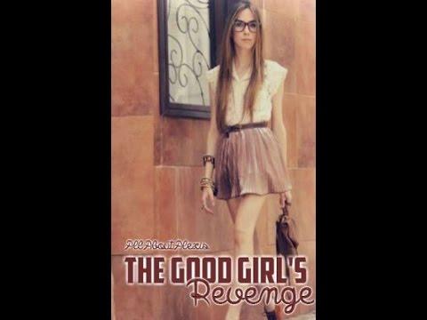 The Good Girls Revenge || Wattpad story