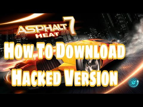 How To Download Asphalt 7 Heat Hacked Version For Free - Games Of Android