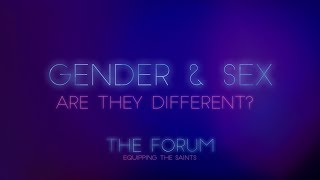 The Forum: Gender and Sex