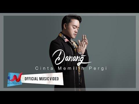 Danang - Cinta Memilih Pergi (Official Music Video)