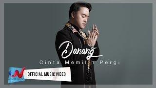 Danang - Cinta Memilih Pergi (Official Music Video) Free Download Mp3