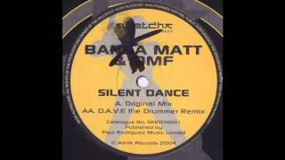 Banga Matt & DMF - Silent Dance (D.A.V.E The Drummer Remix) (Techno 2004)
