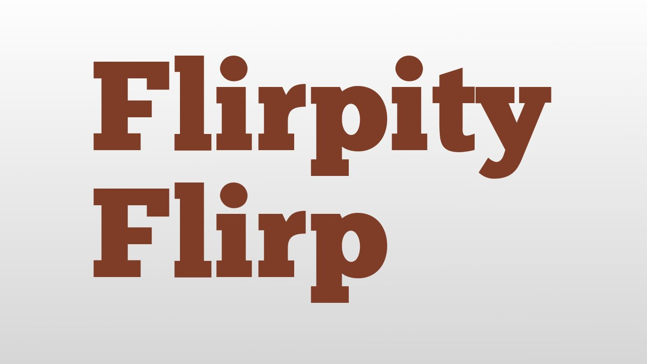 Flirp