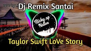 Dj Remix Taylor Swift Santai || Lov3 Story
