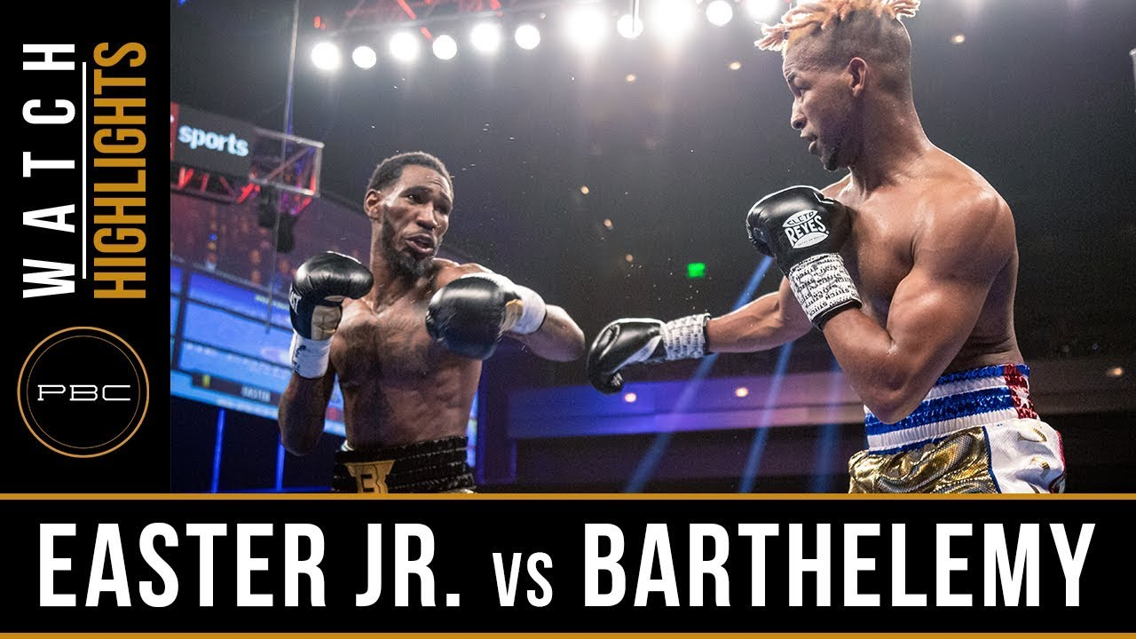 Easter Jr. vs Barthelemy HIGHLIGHTS: April 27, 2019 - PBC on Showtime